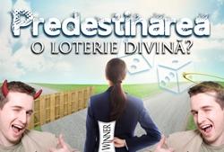 Predestinarea: o loterie divină?