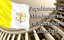 Papalitatea se Mândrește că a Schimbat Calendarul