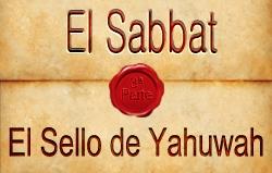 El Sabbat | 3ª Parte – El Sello de Yahuwah
