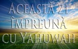 Această zi împreună cu Yahuwah