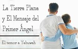 La Tierra Plana y El Mensaje del Primer Ángel