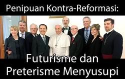 Penipuan Kontra-Reformasi: Futurisme dan Preterisme Menyusupi Paham Protestan