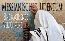 Messianisches Judentum | Eine wachsende Verführung