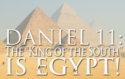 Daniel 11: The King of the South is Egypt!