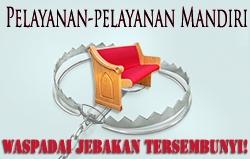Pelayanan-pelayanan Mandiri: Waspadai Jebakan Tersembunyi!