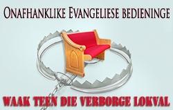 Onafhanklike Evangeliese bedieninge: Waak teen die Verborge Lokval!