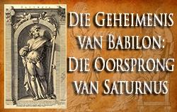 Die Geheimenis van Babilon: Die Oorsprong van Saturnus