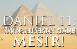 Daniel 11: Raja Negeri Selatan adalah Mesir!