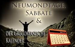 Neumondtage, Sabbate & der Gregorianische Kalender