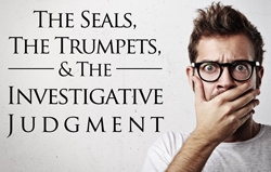 The Seals, The Trumpets, & The Investigative Judgment