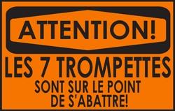 Attention! Les 7 Trompettes Sont sur le Point de S