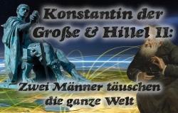 Konstantin der Große & Hillel II.: Zwei Männer täuschen die ganze Welt