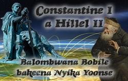 Constantine I a Hillel II: Balombwana Bobile Bakeena Nyika Yoonse