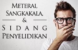 Meterai, Sangkakala, & Sidang Penyelidikan