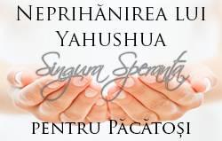 Neprihănirea lui Yahushua: Singura Speranță pentru Păcătoși