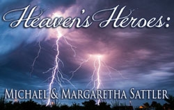Heaven's Heroes: Michael & Margaretha Sattler