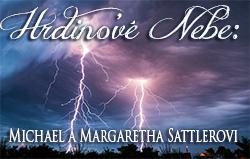 Hrdinové Nebe: Michael a Margaretha Sattlerovi