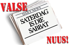 VALSE NUUS! Saterdag is die Sabbat
