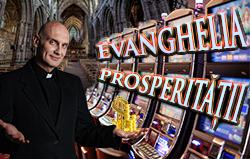 vanghelia Prosperității: Joc RELIGIOS de interese