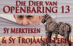 Die Dier van Openbaring 13, Sy Merkteken & Sy Trojaanse Perd.