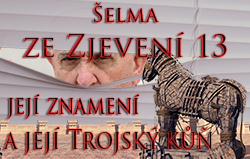 Šelma ze Zjevení 13, její znamení a její Trojský kůň
