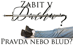 Zabit v Duchu: Pravda nebo blud?