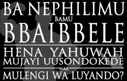 Ba Nephilimu bamu Bbaibbele: Hena Yahuwah Mujayi uusondokede naa Mulengi wa Luyando?