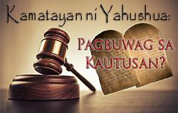 Kamatayan ni Yahushua: Pagbuwag sa Kautusan?