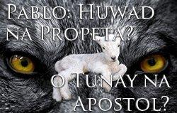 Pablo: Huwad na Propeta? O Tunay na Apostol?