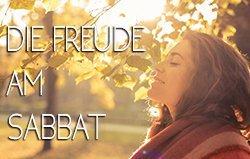 Die Freude am Sabbat