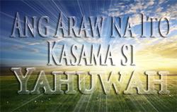 Ang Araw na Ito Kasama si Yahuwah