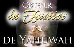 Obtenir la justice de Yahuwah