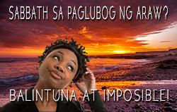 Sabbath sa Paglubog ng Araw? Balintuna at Imposible!