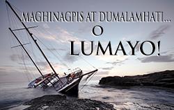 Maghinagpis at Dumalamhati... o Lumayo!