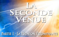 La Seconde Venue | Partie 1 - La Réunion Triomphante