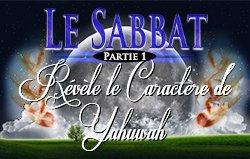 Le Sabbat | Partie 1 - Révèle le Caractère de Yahuwah