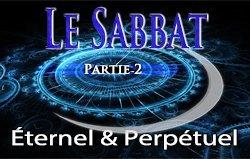 Le Sabbat | Partie 2 - Éternel & Perpétuel