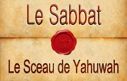 Le Sabbat | Partie 3 - Le Sceau de Yahuwah