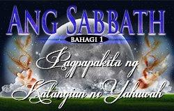 Ang Sabbath   Bahagi 1 – Pagpapakita ng Katangian ni Yahuwah