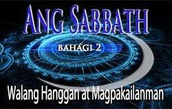 Ang Sabbath   Bahagi 2 – Walang Hanggan at Magpakailanman