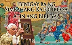Ibinigay Ba Ng Simbahang Katoliko Sa Atin Ang Bibliya?