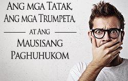 Ang Mga Tatak, Ang Mga Trumpeta, at Ang Mausisang Paghuhukom