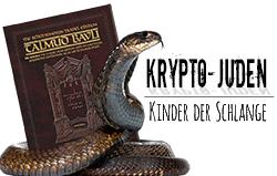 Krypto-Juden und Pseudo-Juden: Kinder der Schlange beherrschen die Welt