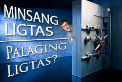 Minsang Ligtas, Laging Ligtas?