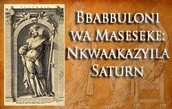 Bbabbuloni wa Maseseke: Nkwaakazyila Saturn
