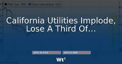 California Utilities Implode, Lose A Third Of Their Value In 2 Days On Massive Fire Damages