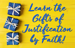 Learn the gifts of justification by faith