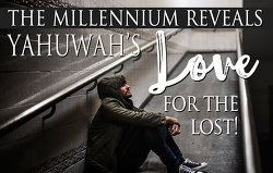 millennium-reveals-yahuwahs-love-for-the-lost