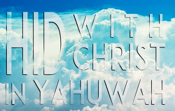 hid with Christ in Yahuwah