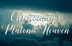 christianitys-platonic-heaven